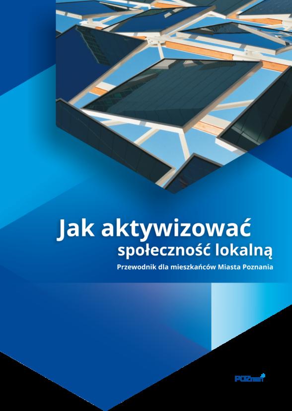 Przewodnik dla mieszkańców miasta Poznania – Jak aktywizować społeczność lokalną