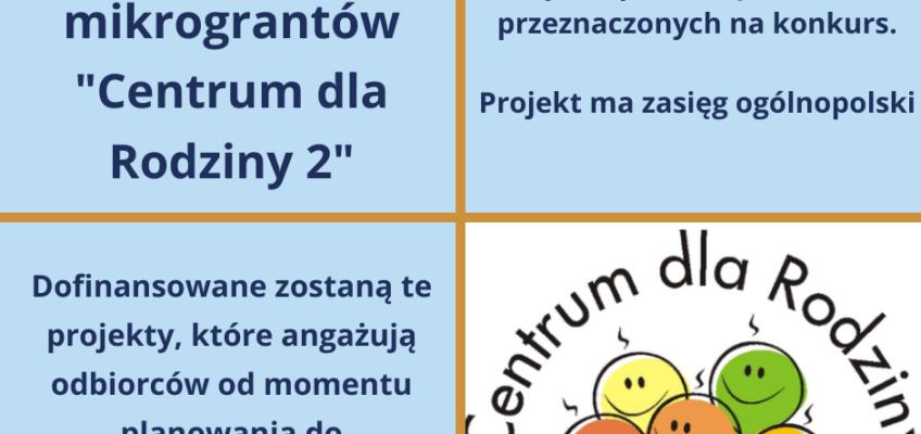 Co należy wiedzieć o konkursie Centrum Dla Rodziny 2?