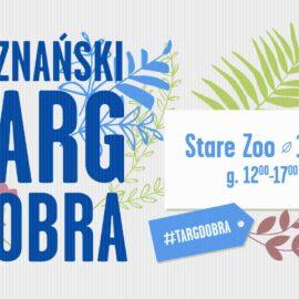 Plakat promujący dni poznańskich organizacji pozarządowych pn. Poznański Targ Dobra